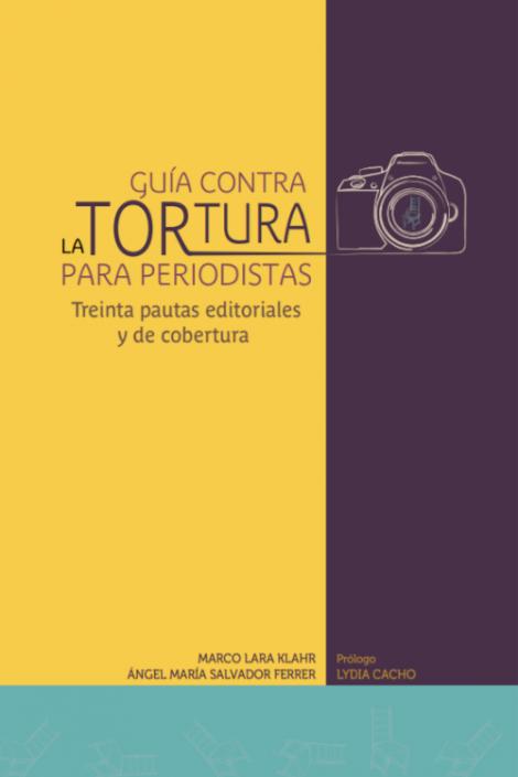 Guía contra la tortura para periodistas